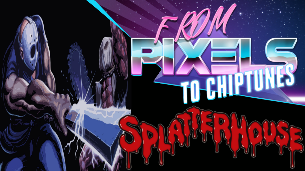 From Pixels to Chiptunes: SPLATTERHOUSE