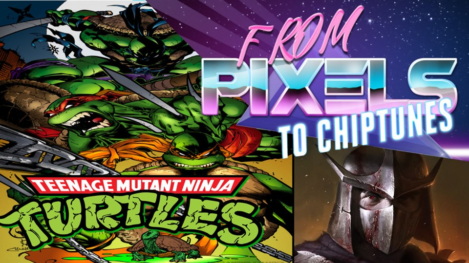From Pixels to Chiptunes – TEENAGE MUTANT NINJA TURTLES