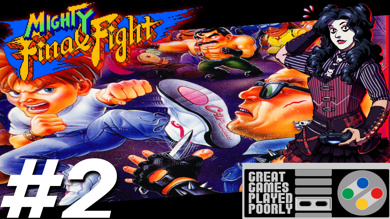 Great Games Played Poorly – Mighty Final Fight (Final)
