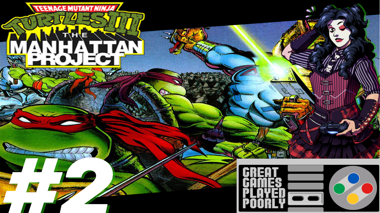 Great Games Played Poorly – TMNT 3: The Manhattan Project (FINAL)